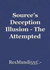 Source's Deception Illusion - The Attempted Murder of An American Grammy