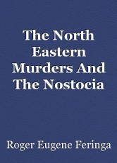 The North Eastern Murders And The Nostocia Family Escape