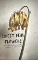 Sweet Dead Flowers