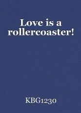 Love is a rollercoaster!