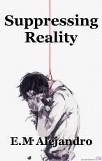Suppressing Reality