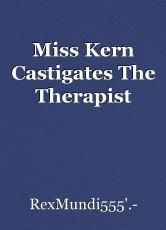 Miss Kern Castigates The Therapist