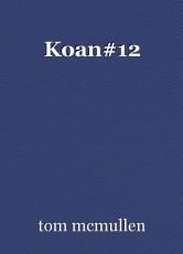 Koan#12