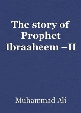 The story of Prophet Ibraaheem –II
