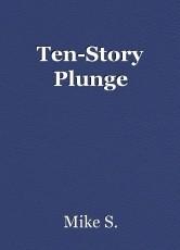 Ten-Story Plunge