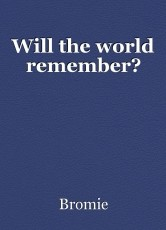 Will the world remember?