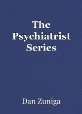 The Psychiatrist Series