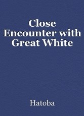 Close Encounter with Great White