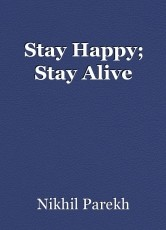 Stay Happy; Stay Alive