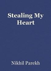 Stealing My Heart