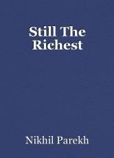 Still The Richest