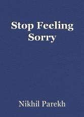 Stop Feeling Sorry