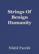 Strings Of Benign Humanity