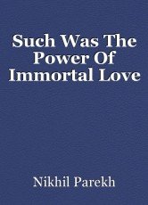 Such Was The Power Of Immortal Love