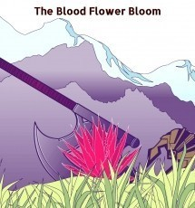 The Blood Flowers Bloom
