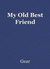 My Old Best Friend