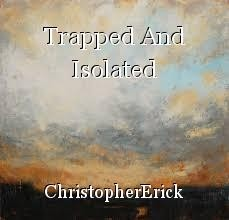Trapped And Isolated