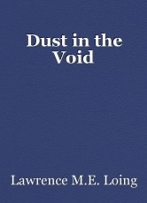 Dust in the Void