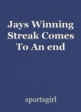 Jays Winning Streak Comes To An end