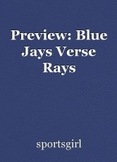 Preview: Blue Jays Verse Rays