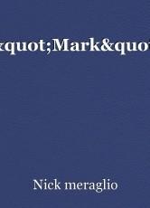 """""""Mark"""""""