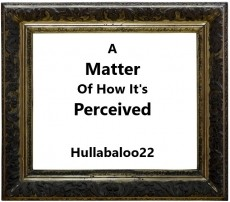 A Matter Of How It's Perceived
