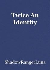 Twice An Identity