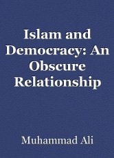 Islam and Democracy: An Obscure Relationship
