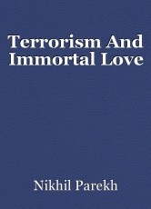 Terrorism And Immortal Love
