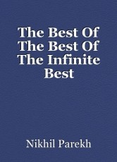 The Best Of The Best Of The Infinite Best