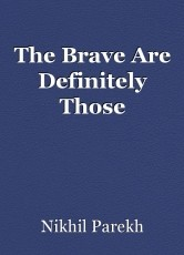 The Brave Are Definitely Those