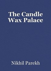 The Candle Wax Palace
