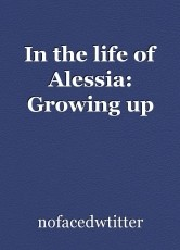 In the life of Alessia: Growing up