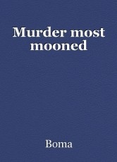 Murder most mooned