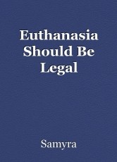 Euthanasia Should Be Legal