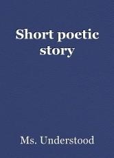 Short poetic story