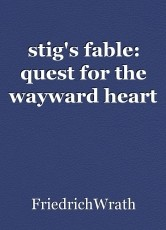 stig's fable: quest for the wayward heart