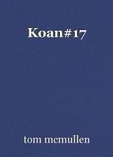 Koan#17