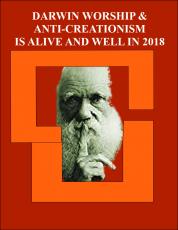 DARWIN WORSHIP AND ANTI-CREATIONISM