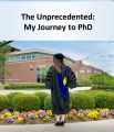 The Unprecedented: My Journey to PhD