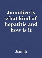Jaundice is what kind of hepatitis and how is it transmitted?