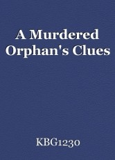 A Murdered Orphan's Clues