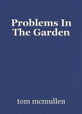 Problems In The Garden