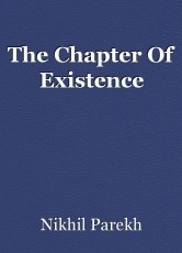 The Chapter Of Existence