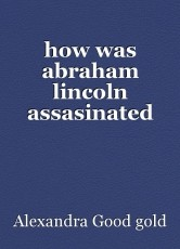 how was abraham lincoln assasinated