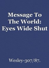 Message To The World: Eyes Wide Shut