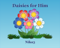 Daisies for Him