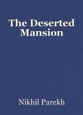 The Deserted Mansion
