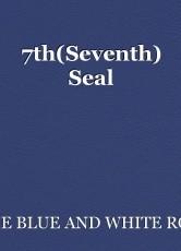 7th(Seventh) Seal