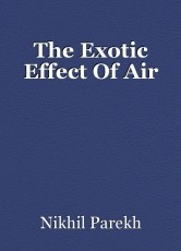 The Exotic Effect Of Air